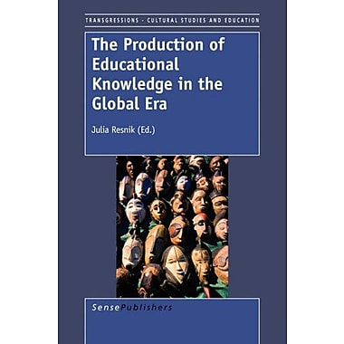 The Production of Educational Knowledge in the Global Era (9789087905606)