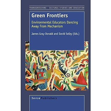 Green Frontiers: Environmental Educators Dancing Away from Mechanism, New Book (9789087904647)