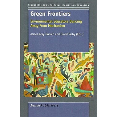 Green Frontiers: Environmental Educators Dancing Away from Mechanism(Transgressions: Cultural Studies , New Book (9789087904630)