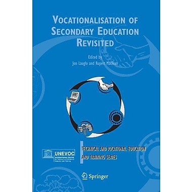 Vocationalisation of Secondary Education Revisited(Technical and Vocational Education and Training: I, Used Book (9789048167708)