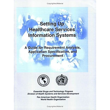 Setting Up Healthcare Services Information Systems. A Guide for Requirement Analysis, Application Spec, New Book (9789275122662)