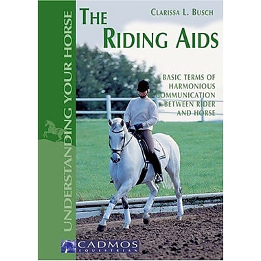 The Riding Aids: Basic Terms of Harmonious Communication Between Rider and Horse (Understanding Your Horse), New (9783861279051)
