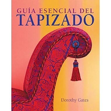 Guia esencial del tapizado (Guias esenciales series), Used Book (9788497647311)