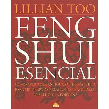 Feng Shui Esencial: Como Aplicar la Antigua Sabiduria China Para Mejorar las Relaciones Personales, l, Used Book (9789501253047)