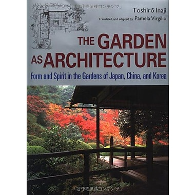 The Garden as Architecture: Form and Spirit in the Gardens of Japan, China and Korea, Used Book (9784770017123)