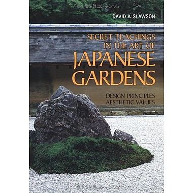Secret Teachings in the Art of Japanese Gardens: Design Principles, Aesthetic Values, Used Book (9784770015419)