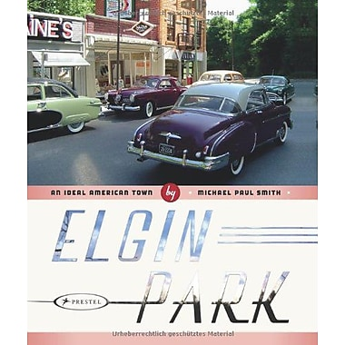 Elgin Park: An Ideal American Town, Used Book (9783791345482)