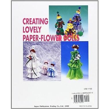Creating Lovely Paper-Flower Dolls: Using Kusudama Folding Techniques To Make 3-D Paper Figures, New Book (9784889962000)