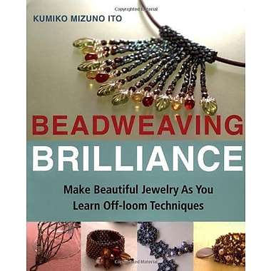 Beadweaving Brilliance: Make Beautiful Jewelry as You Learn Off-loom Techniques (9784889962253)