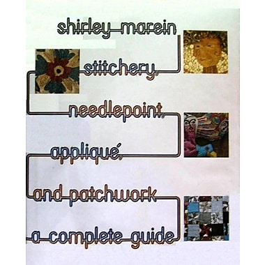Stitchery Needlepoint Applique and Patchwork a Complete Guide, Used Book (9786706705548)