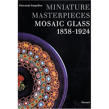 Miniature Masterpieces: Mosaic Glass, 1838-1924, New Book (9783791314549)