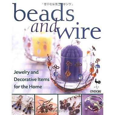 Beads and Wire: Jewelry and Decorative Items for the Home, Used Book (9784889961140)
