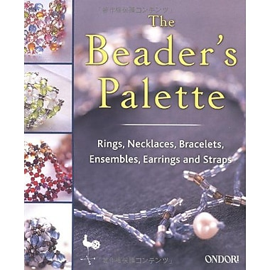 The Beaders Palette: Rings, Necklaces, Bracelets, Ensembles, Earrings and Straps (9784889960976)