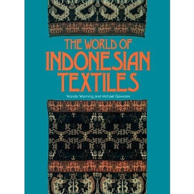 The World of Indonesian Textiles (9784770016119)