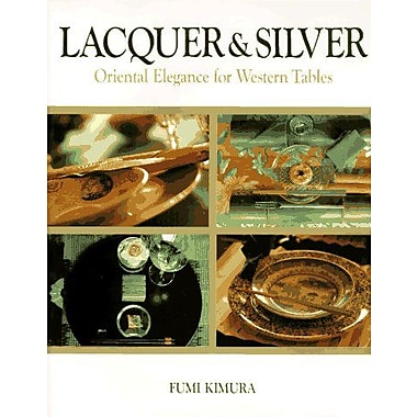 Lacquer and Silver: Oriental Elegance for Western Tables (9784770019936)