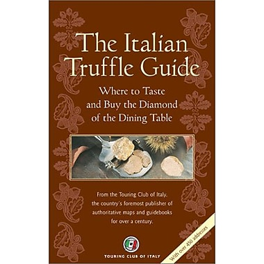 The Italian Truffle Guide The Ultimate Guide to Italy's Greatest Culinary Treasure, New Book (9788836525645)
