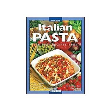Italian Pasta: The Best Recipes Ever (Bonechi), New Book (9788847603202)
