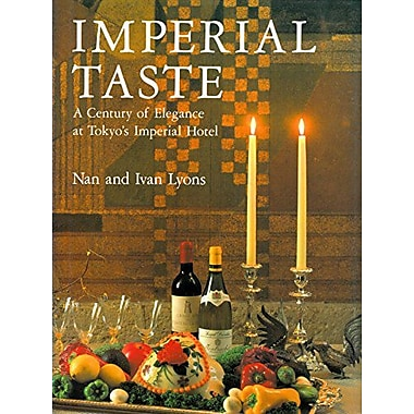 Imperial Taste: A Century of Elegance at Tokyo's Imperial Hotel, Used Book (9784770015136)
