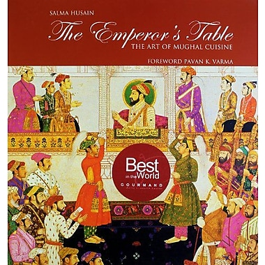 The Emperors Table: The Art of Mughal Cuisine (9788174364531)