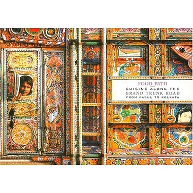Food Path: Cuisine Along the Grand Trunk Road from Kabul to Kolkata, Used Book (9788174363626)