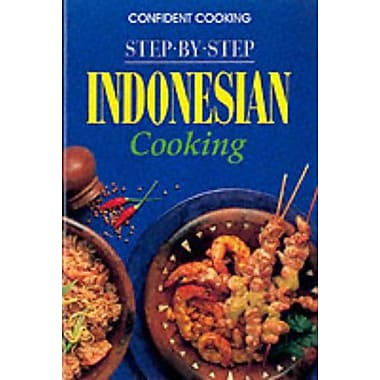 Step by Step Indonesian Cooking (Confident Cooking Series) (9783895089817)