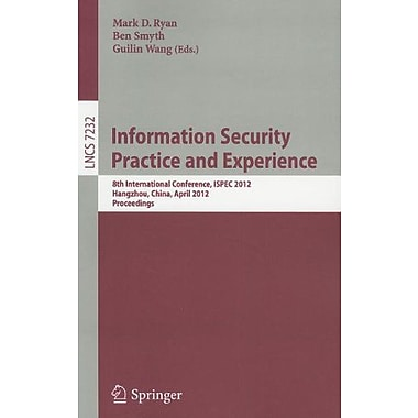 Information Security Practice and Experience: 8th International Conference, ISPEC 2012, Hangzhou, Chin, New Book (9783642291005)