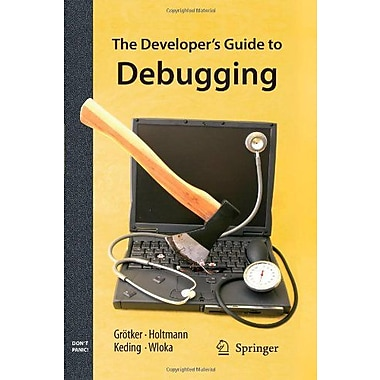 The Developer's Guide to Debugging, New Book (9789048173877)
