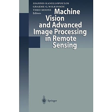 Machine Vision and Advanced Image Processing in Remote Sensing: Proceedings of Concerted Action MAVIR, Used Book (9783642642609)