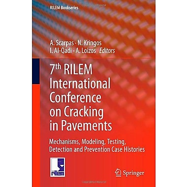 7th RILEM International Conference on Cracking in Pavements: Mechanisms, Modeling, Testing, Detection (9789400745650)