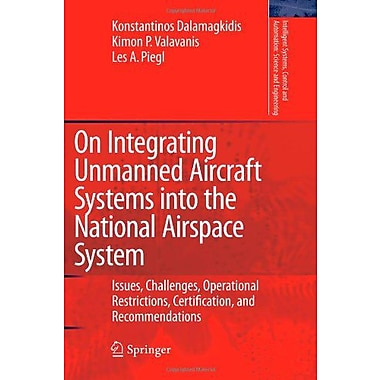 On Integrating Unmanned Aircraft Systems into the National Airspace System: Issues, Challenges, Operat, New Book (9789048179480)