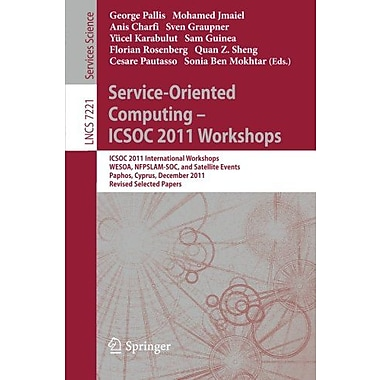Service-Oriented Computing - ICSOC 2011 Workshops: ICSOC 2011, International Workshops WESOA, NFPSLAM-, New Book (9783642318740)