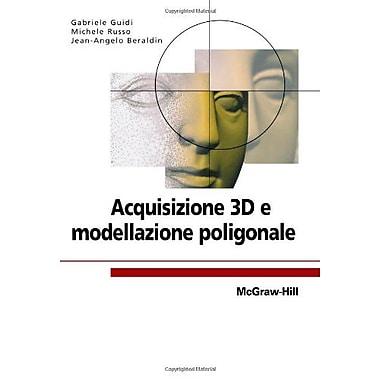 Acquisizione 3d e modellazione poligonale (Italian Edition) (9788838665318)