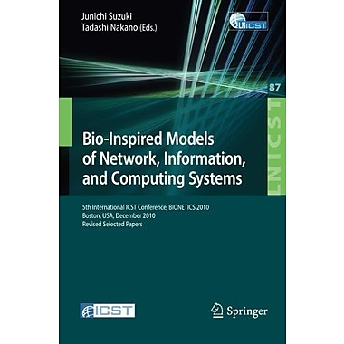 Bio-Inspired Models of Network, Information, and Computing Systems: 5th International ICST Conference,, New Book (9783642326141)