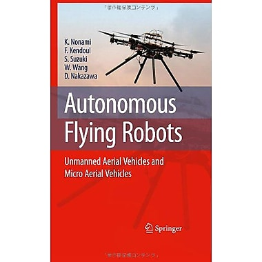 Autonomous Flying Robots: Unmanned Aerial Vehicles and Micro Aerial Vehicles (9784431538554)