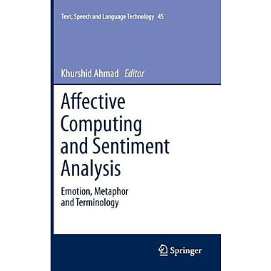 Affective Computing and Sentiment Analysis: Emotion, Metaphor and Terminology(Text, Speech and Langua, Used Book (9789400717565)
