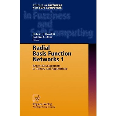 Radial Basis Function Networks 1: Recent Developments in Theory and Applications(Studies in Fuzziness (9783790813678)