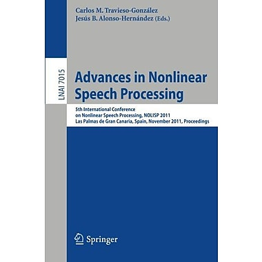 Advances in Nonlinear Speech Processing: 5th International Conference on Nonlinear Speech Processing, , New Book (9783642250194)