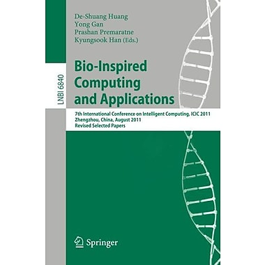Bio-Inspired Computing and Applications: 7th International Conference on Intelligent Computing, ICIC2, Used Book (9783642245527)