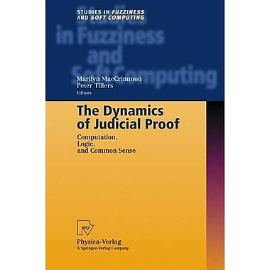 The Dynamics of Judicial Proof: Computation, Logic, and Common Sense(Studies in Fuzziness and Soft Co, Used Book (9783790814590)