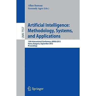 Artificial Intelligence: Methodology, Systems, and Applications: 15th International Conference, AIMSA (9783642331848)