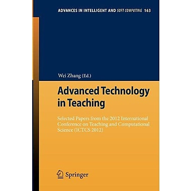 Advanced Technology in Teaching: Selected papers from the 2012 International Conference on Teaching a (9783642294570)