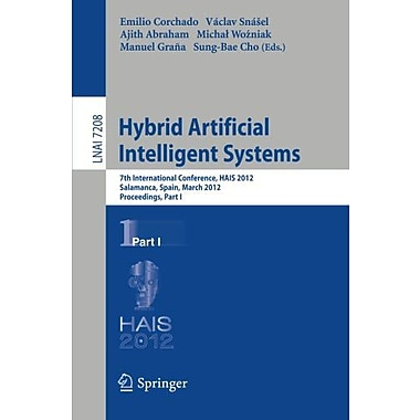 Hybrid Artificial Intelligent Systems: 7th International Conference, HAIS 2012, Salamanca, Spain, Marc, New Book (9783642289415)