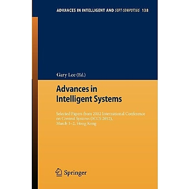 Advances in Intelligent Systems: Selected papers from 2012 International Conference on Control System (9783642278686)
