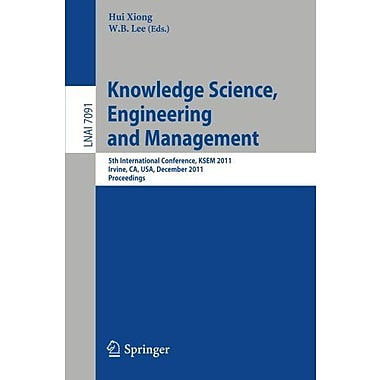 Knowledge Science, Engineering and Management: 5th International Conference, KSEM 2011, Irvine, CA, U, Used Book (9783642259746)