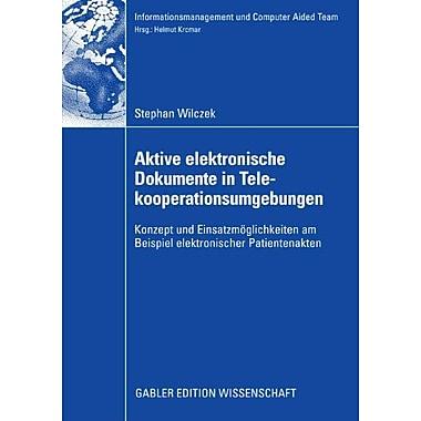 Aktive elektronische Dokumente in Telekooperationsumgebungen: Konzept und EinsatzmOglichkeiten am Bei, Used Book (9783835008809)