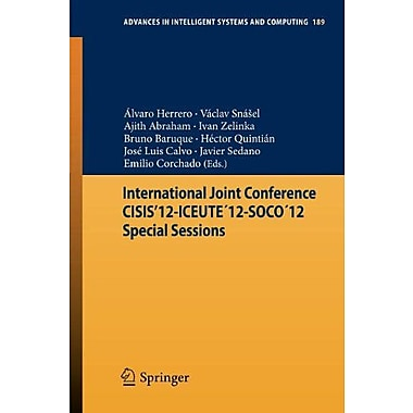 International Joint Conference CISIS'12-ICEUTE'12-SOCO'12 Special Sessions(Advances in Intelligent Sys, New Book (9783642330179)