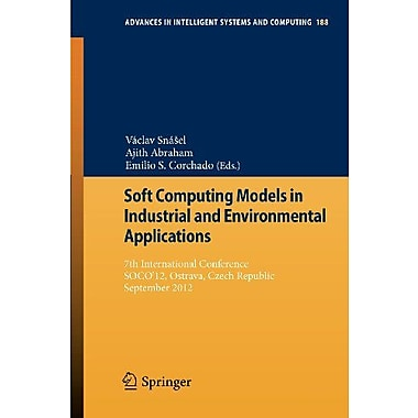 Soft Computing Models in Industrial and Environmental Applications: 7th International Conference, SOC, Used Book (9783642329210)