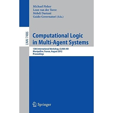 Computational Logic in Multi-Agent Systems: 13th International Workshop, CLIMA XIII, Montpellier, Fra, Used Book (9783642328961)
