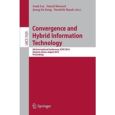 Convergence and Hybrid Information Technology: 6th International Conference, ICHIT 2012, Daejeon, Kor, Used Book (9783642326448)