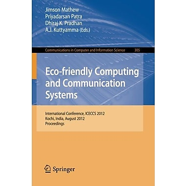 Eco-friendly Computing and Communication Systems: International Conference, ICECCS 2012, Kochi, India (9783642321115)